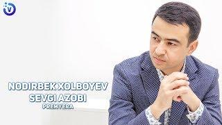 Nodirbek Xolboyev - Sevgi azobi (Премьера музыка 2019)