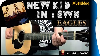 NEW KID IN TOWN 🚶 - Eagles / GUITAR Cover / MusikMan #168
