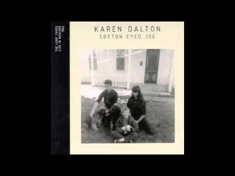 Cotton Eyed Joe - Karen Dalton