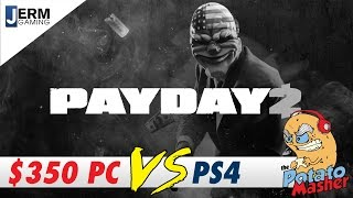PC Vs PS4 - Can a $350 PC Play Payday 2?