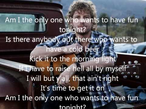 Am I the Only One- Dierks Bentley lyrics