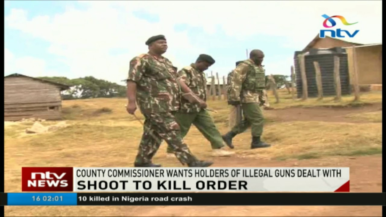 West Pokot County Commisioner issues shoot to kill order for illegal arm holders