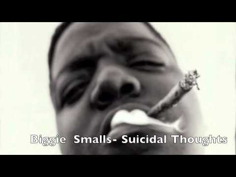 Biggie Smalls- Suicidal Thoughts