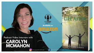 To Follow A Life After by Carolyn McMahon   Podcast Interview