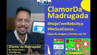 IIGV.org#ClamorDaMadrugadaHojeTemReboliçoNaSuaCausa