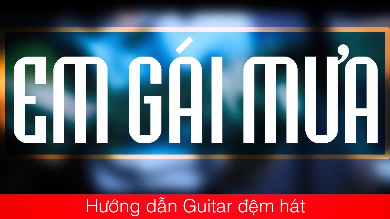 """Em gái mưa"" | Hướng dẫn Guitar đệm hát | JERLYBEE GUITAR"