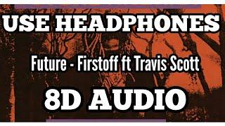 Future - First Off  8d Audio  Ft.travis Scott