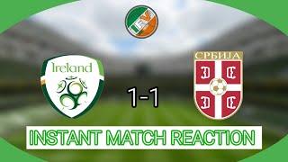 Rep Of  Reland 1-1 Serbia -  NSTANT MATCH REACT ON - Aviva Stadium