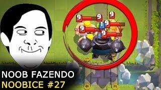 NOOB FAZENDO NOOBICE #27 - MOMENTOS ENGRAÇADOS NO CLASH ROYALE | FUNNY MOMENTS