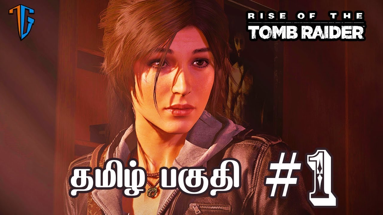 Rise Of The Tomb Raider Tamil Gameplay Walkthrough Part 1