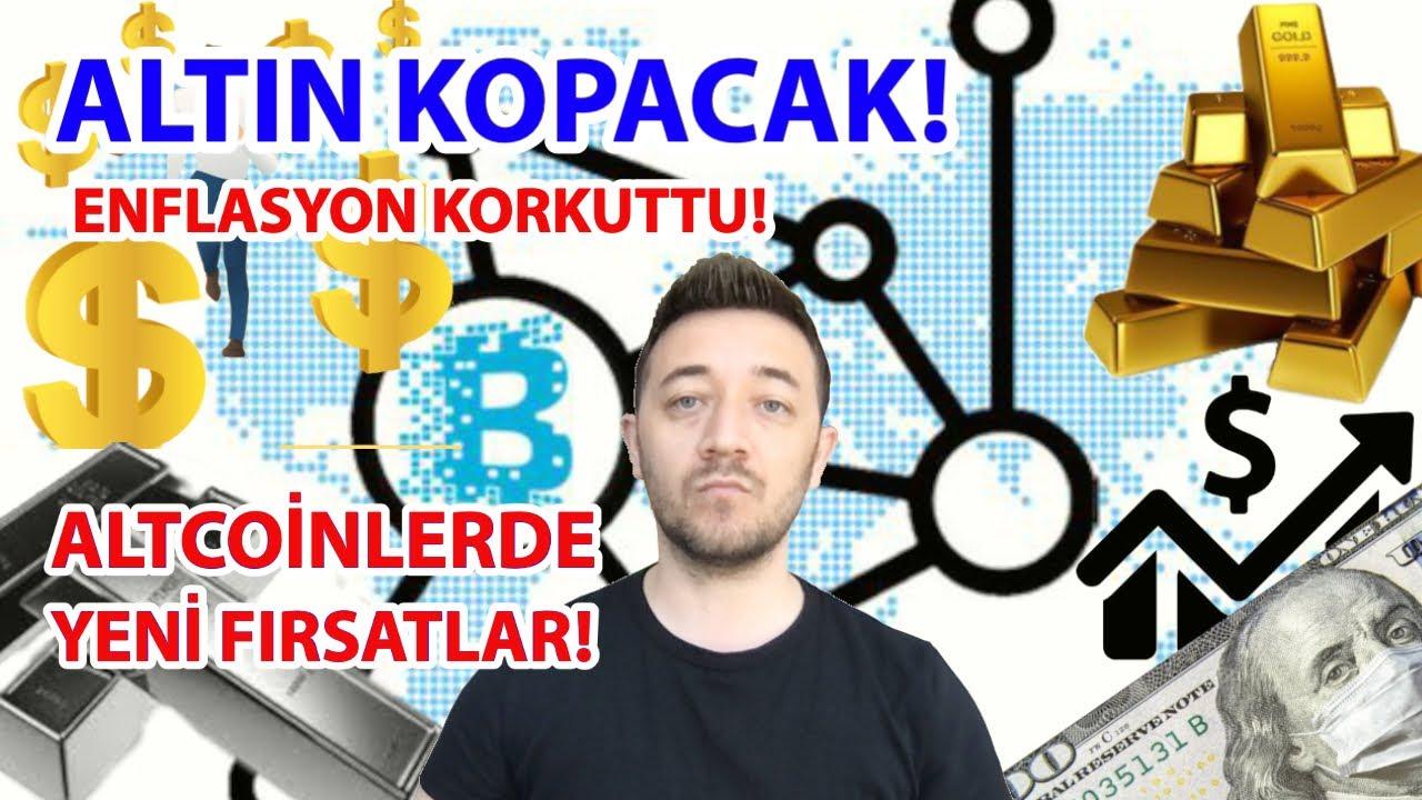 ALTIN KOPACAK!! ENFLASYON KORKUTTU! ALTCOİNLERDE YENİ FIRSATLAR!