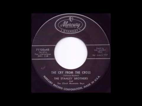 The Cry From The Cross - The Stanley Brothers