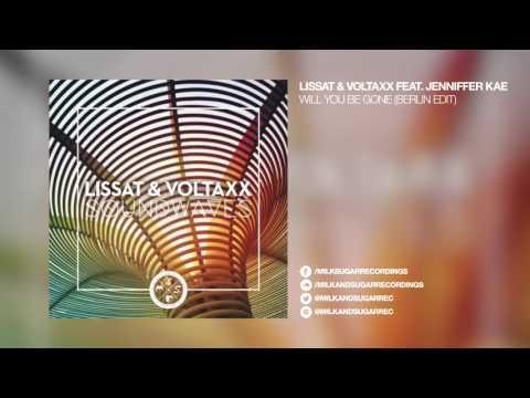Lissat & Voltaxx Feat. Jenniffer Kae - Will You Be Gone (Berlin Edit)