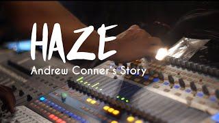 Haze: Andrew Conner's Story