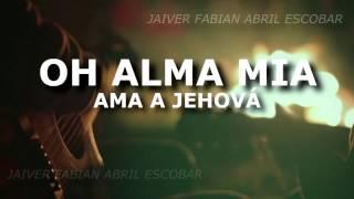 LETRA OH ALMA MIA - VOCEROS DE CRISTO