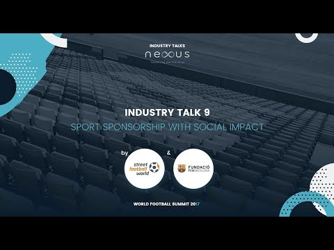 INDUSTRY TALK 9 by STREET FOOTBALL WORLD & FUNDACIÓ FC BARCELONA