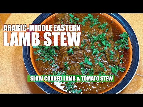 Arab Lamb Stew - Middle Eastern Lamb Recipe - Slow Cooked Lamb Stew