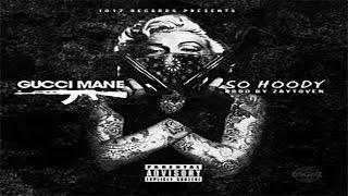 Gucci Mane - So Hoody [Trap God 3]
