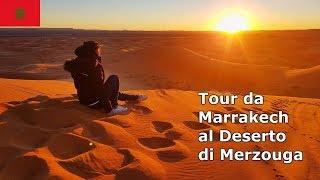 Tour da Marrakech al deserto di Merzouga - Viaggio in Marocco