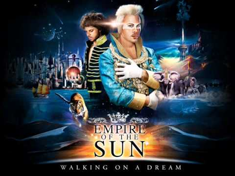 Empire of the sun  Walking on a dream HQ EOTS  WOAD