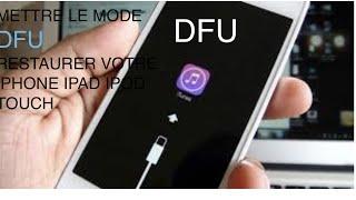 Comment Entrer ou Sortir Du Mode DFU Restaurer Ou Mettre à jour iPhone iPad Ipod Touch
