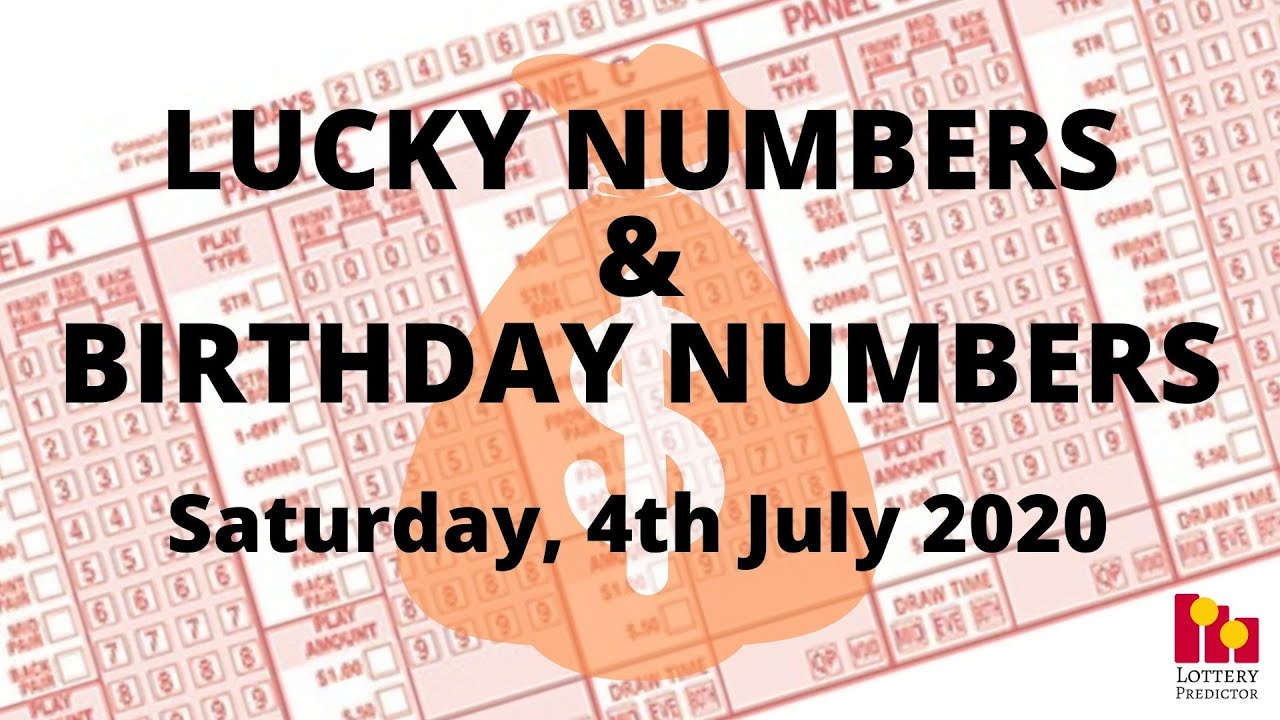 Lottery Lucky Numbers and Birthday Numbers - July 4th 2020