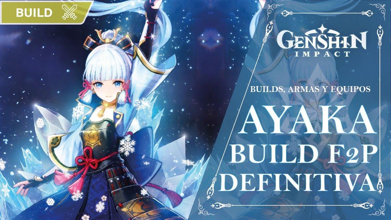 BUILD AYAKA: MEJORES ARMAS, ARTEFACTOS Y COMPOSICIONES DE EQUIPO!! | Genshin Impact