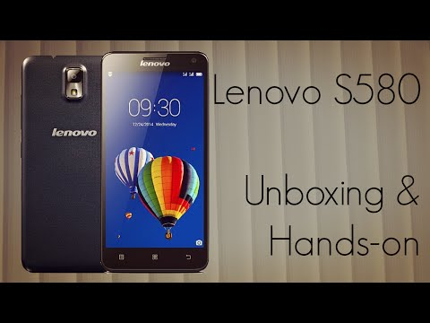 Lenovo S580 Unboxing & Hands-on - PhoneRadar