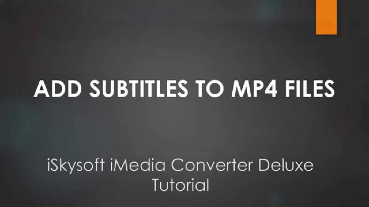 Add subtitles to mp4 videos on mac imedia converter deluxe youtube add subtitles to mp4 videos on mac imedia converter deluxe ccuart Gallery
