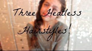 Three Heatless Hairstyles! Thumbnail