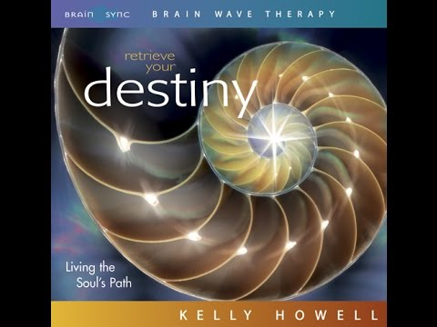 Find Your Destiny | Guided Meditation | Brain Sync | Official Video Kelly Howell