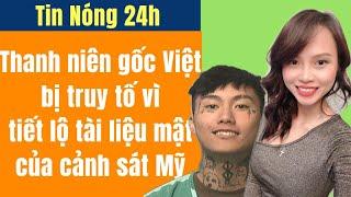 Thanh niên gốc Việt bị truy tố vì tiết lộ tài liệu mật của cảnh sát Mỹ | Nửa Vòng Trái Đất TV
