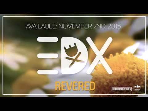 EDX - Revered (Pete Tong Radio 1 Exclusive) Out Now!