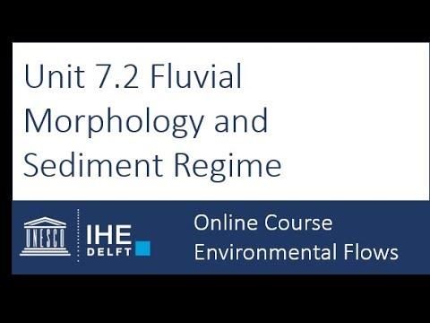 Unit 7.2 Fluvial Morphology and Sediment Regime