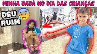 MINHA BABÁ POR UM DIA DAS CRIANÇAS !!!