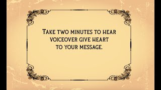 Take two minutes to hear voiceover give heart to your message.