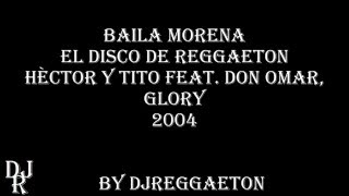baila morena Hector y Tito feat Don Omar y Glory LETRA