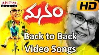 Manam || Back To Back Video Songs || ANR, Nagarjuna, Naga Chaitanya,Samantha, Shreya