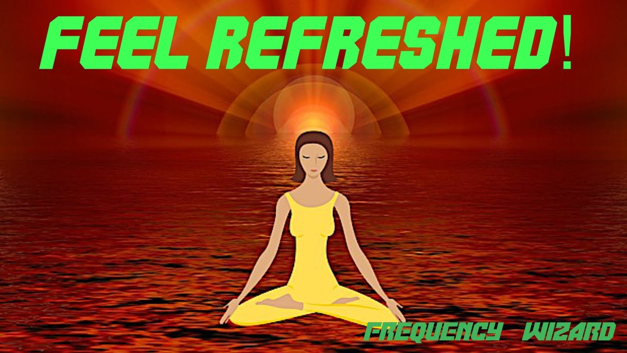 REBOOT YOUR MIND AND BODY (CLEAR NEGATIVE ENERGY) FEEL REFRESHED - BINAURAL BEATS FREQUENCY WIZARD