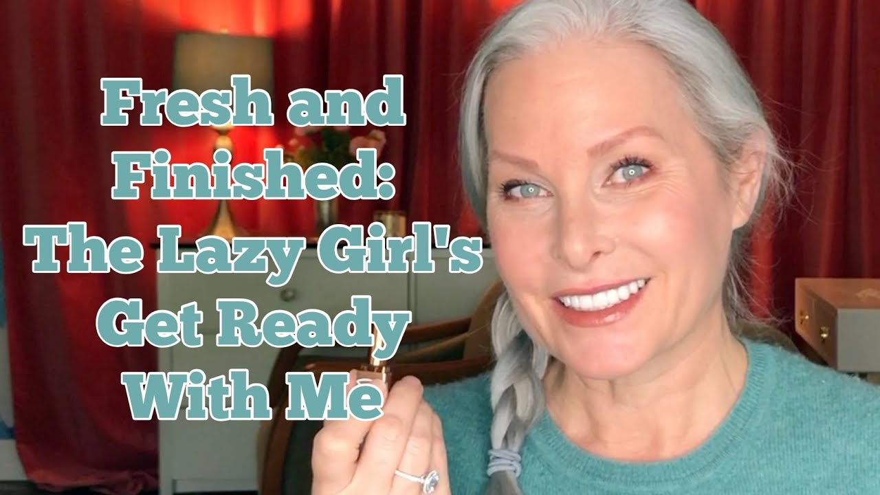 Fresh and Finished: The Lazy Girl's Get Ready With Me