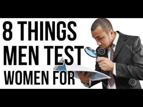 8 Things That Guys Test a Woman For (and how to pass them)