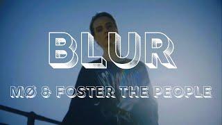 MØ - Blur ft. Foster The People 【歌詞 & 和訳】lyrics