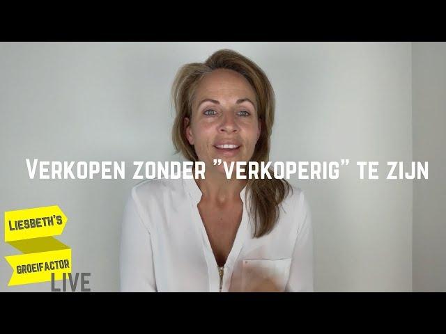 Verkopen zonder 'verkoperig' te zijn | Afl. 8 Liesbeth's Groeifactor LIVE