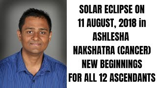 SOLAR ECLIPSE 11 AUGUST 2018 (ASHLESHA  NAKSHATRA) - ALL 12 ASCENDANTS
