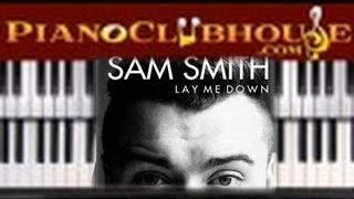 LAY ME DOWN - Sam Smith (easy piano tutorial lesson)