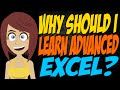 Why Should I Learn Advanced Excel?