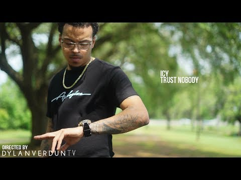 Icy - Trust Nobody (Official Music Video) @dylanverduntv
