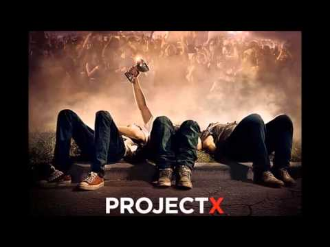 Project X All Songs Mix