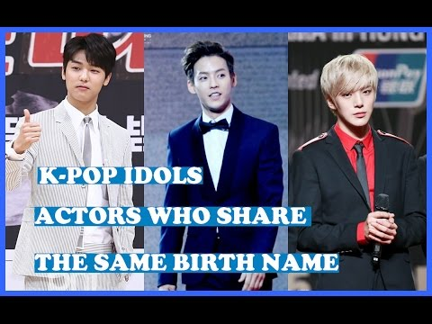 K-Pop Idols and Actors Who Share The Same Birth Name