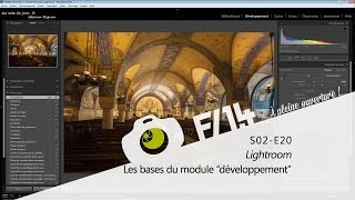 """LIGHTROOM - Les bases du module """"Développement"""" - F/1.4 - S02E20"""